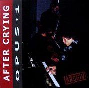 CD Reissue of After Crying - Opus 1