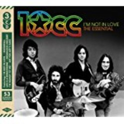 I'm Not In Love The Essential 10CC