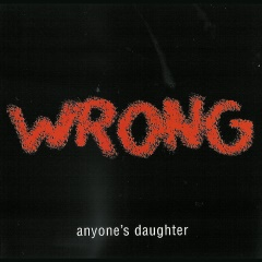 Wrong by Anyone's Daughter