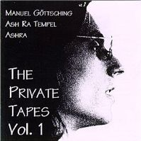 The Private Tapes Vol. 1 by Ash Ra Tempel - Ashra - Manuel Göttsching