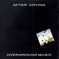 Overground Music by After Crying