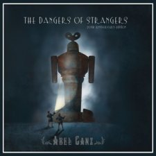 The Dangers of Strangers 20th Anniversary Edition by Abel Ganz