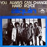 You Always Can Change/ Hard Royce