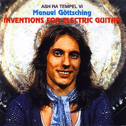 Inventions For Electric Guitar by Ash Ra Tempel - Ashra - Manuel Göttsching