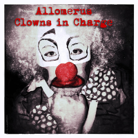 Clowns In Charge by Allomerus