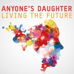 Living the Future by Anyone's Daughter
