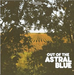 Out of The Astral Blue by Astral Blue