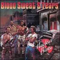 Nuclear Blues by Blood, Sweat & Tears