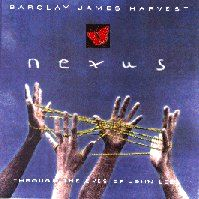 Nexus - Barclay James Harvest Through The Eyes of John Lees by Barclay James Harvest