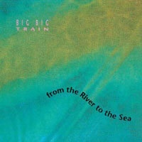 From The River to the Sea by Big Big Train