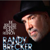 The Brecker Brothers Band Reunion by Randy Brecker
