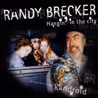 Hangin' In The City by Randy Brecker
