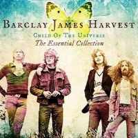 Child of the Universe (The Essential Collection) by Barclay James Harvest