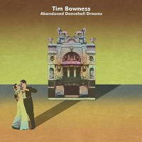Abandoned Dancehall Dreams by Tim Bowness