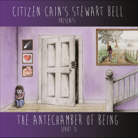 The Antechamber Of Being (Part I) by Stewart Bell