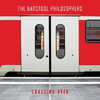 Crossing Over by The Barstool Philosophers