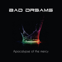 Apocalypse of the Mercy by Bad Dreams