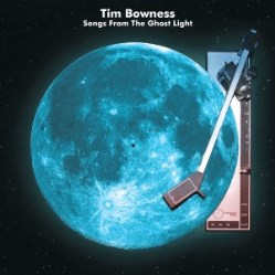 Songs From The Ghost Light  by Tim Bowness