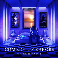 Fanfare & Fantasy by Comedy of Errors