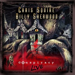Conspiracy Live by Conspiracy (featuring Chris Squire and Billy Sherwood)