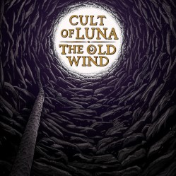 Cult Of Luna / The Old Wind – Råångest
