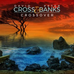 Crossover by David Cross and Peter Banks