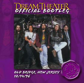 Official Bootleg: Live Series: Old Bridge, New Jersey: 12/14/96 by Dream Theater
