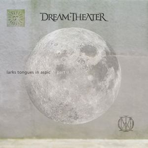 Larks Tongues In Aspic, Pt. 2 by Dream Theater