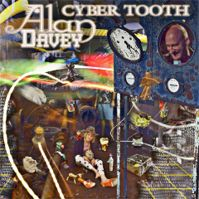 Cyber Tooth by Alan Davey (Bedouin / Psychedelic Warlords / Gunslinger)