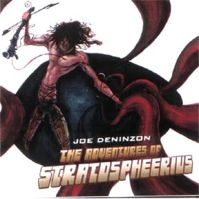 The Adventures of Stratospheerius by Joe Deninzon Stratospheerius