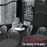 The Burden Of Paradise by Different Light