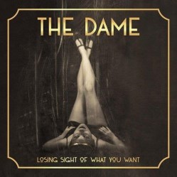 Losing Sight of What You Want by The Dame