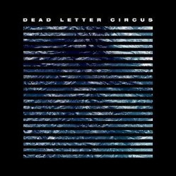 Dead Letter Circus by Dead Letter Circus