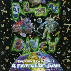 Sputnik Stan, Vol. 1: A Fistful of Junk by Alan Davey (Bedouin / Psychedelic Warlords / Gunslinger)