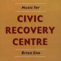 Music for the Civic Recovery Centre (The Quiet Club) by Brian Eno