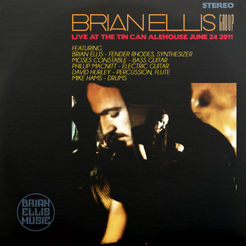 Live At The Tin Can Alehouse [Brian Ellis Group]