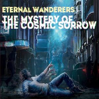 The Mystery Of The Cosmic Sorrow by Eternal Wanderers