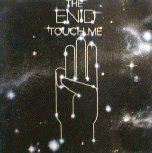 Touch Me by The Enid
