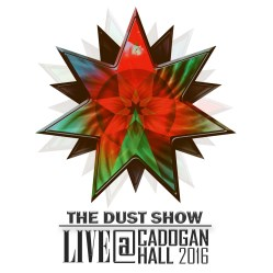 The Dust Show – Live at Cadogan Hall