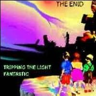 Tripping The Light Fantastic by The Enid
