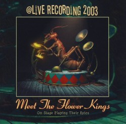 Meet The Flower Kings: On Stage Playing The Epics (DVD+CD)