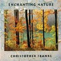Enchanting Nature by Christopher Franke