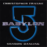 Bablyon 5 - Set 1 - (Episodics 321) Shadow Dancing by Christopher Franke