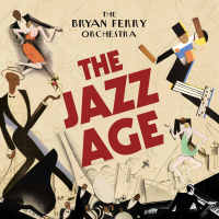 The Jazz Age (The Bryan Ferry Orchestra) by Bryan Ferry