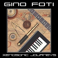 Xenosonic Journeys by Gino Foti