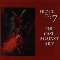 #7 The Case Against Art by French TV