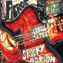 Spooky Action by The Fierce And The Dead