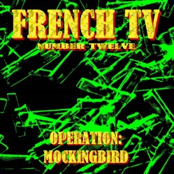 Operation: Mockingbird by French TV