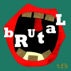 bRutaL by The Foxholes (TFh)
