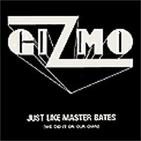 Just Like Master Bates by Gizmo
